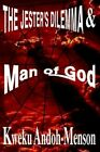 The Jester's Dilemma and Man of God by Kweku Andoh-menson 9780759629462