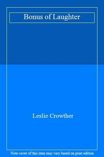 Bonus of Laughter By Leslie Crowther