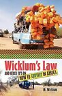 Wicklum's Law and Other Tips on How to Survive in Africa by Michael Wicklum (Paperback / softback, 2011)