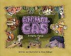 Animal Gas: A Farty Farce by Bryan Ballinger (Hardback)