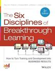 The Six Disciplines of Breakthrough Learning: How to Turn Training and Development into Business Results by Andy Jefferson, Calhoun W. Wick, Roy V. H. Pollock (Hardback, 2015)