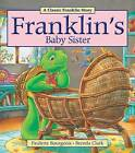 Franklin's Baby Sister by Paulette Bourgeois (Paperback / softback, 2014)