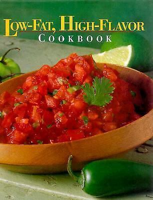 Low-Fat, High-Flavor Cookbook by Oxmoor House Staff (1996, Hardcover)