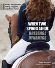 When Two Spines Align: Dressage Dynamics von Beth Baumert (2014, Gebundene Ausgabe)