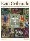 Ezio Gribaudo: Journeys Through Memory by E. Gribaudo (Paperback, 2011)