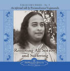 Removing All Sorrow and Suffering: An Informal Talk by Paramahansa Yogananda Collector's Series No. 9 by Paramahansa Yogananda (CD-Audio, 2007)