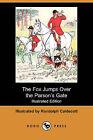 The Fox Jumps Over the Parsonas Gate (Illustrated Edition) (Dodo Press) by Dodo Press (Paperback / softback, 2008)