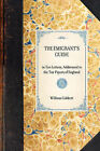 Emigrant's Guide: In Ten Letters, Addressed to the Tax-Payers of England by William Cobbett (Hardback, 2007)