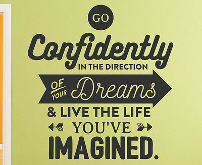 Go Confidently In The Direction of Your Dreams Vinyl Wall Decal Quote L005