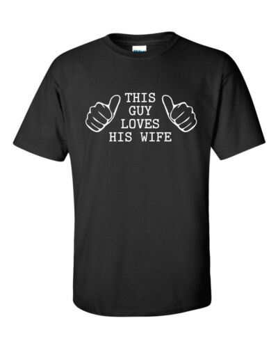 THIS GUY LOVES HIS WIFE funny mens t shirt xmas gift dad husband boyfriend gift