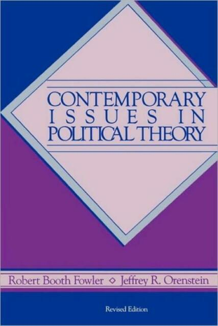 Contemporary Issues In Political Theory: Revised Edition