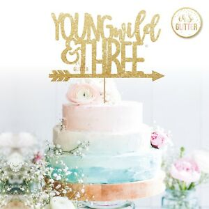 Image Is Loading Young Wild And Three Glitter Cake Topper 3rd