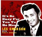 It's So Easy for You to Be Mean [Digipak] by Lee Emerson (CD, Aug-2011, Bear Family Records (Germany))