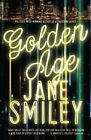 The Golden Age by Jane Smiley (Hardback, 2015)