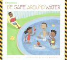 Be Safe Around Water by Bridget Heos (Paperback / softback, 2015)