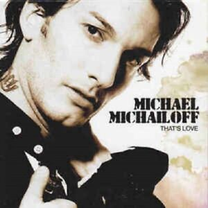 "Michael Michailoff - ""That's Love"" - 2008 - CD Single"