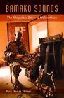 Bamako Sounds: The Afropolitan Ethics of Malian Music by Ryan Thomas Skinner (Paperback, 2015)