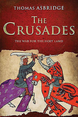 The Crusades: The War for the Holy Land, By Thomas Asbridge,in Used but Acceptab