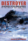 Destroyer: An Anthology of First-hand Accounts of the War at Sea 1939-1945 by Bloomsbury Publishing PLC (Paperback, 2005)