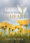 Let God Touch Your Heart by Sheri Skwirsk (Hardback, 2011)