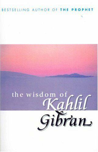 The Wisdom Of Kahlil Gibran,Kahlil Gibran