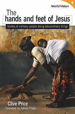 """""""AS NEW"""" Clive Price, The Hands and Feet of Jesus: Stories of Ordinary People Do"""