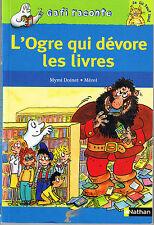 L'Ogre qui dévore les livres * GAFI  * Mérel / DOINET * CP  roman jeune lecteur
