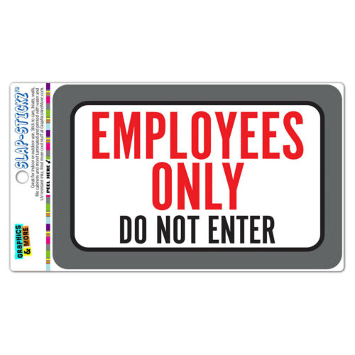Employees Only Do Not Enter SLAP-STICKZ™ Premium Laminated Sticker Sign