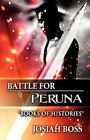 Battle for Peruna Books of Histories 9781462620531 by Josiah Boss Paperback
