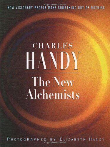 The New Alchemists,Charles Handy, Elizabeth Handy