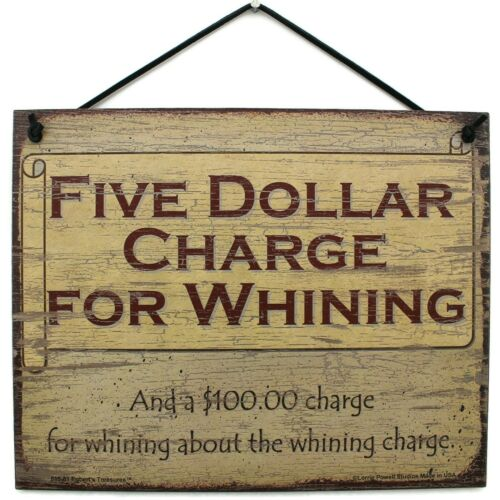 8x10 Sign Five Dollar Whining Charge No Complaint Department vtg Wall Funny Work