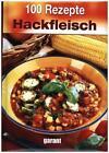 100 Rezepte Hackfleisch (2015, Gebundene Ausgabe)