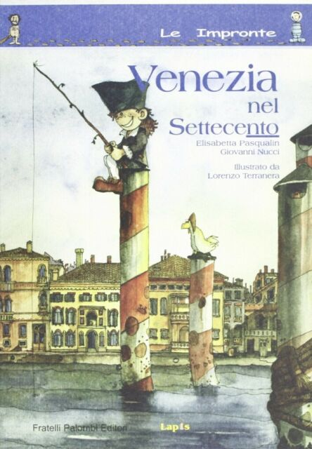 Venezia nel Settecento - [Palombi Editori]