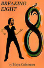 Breaking Eight by Maya Cointreau (Paperback / softback, 2000)