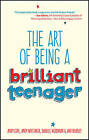 The Art of Being a Brilliant Teenager by Andy Whittaker, Amy Bradley, Darrell Woodman, Andy Cope (Paperback, 2014)