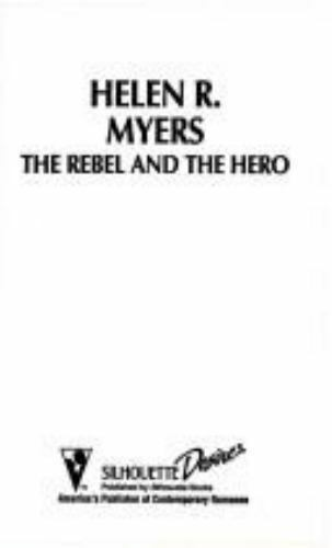 The Rebel and the Hero by Helen R. Myers