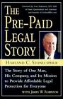 The Pre-Paid Legal Story : The Story of One Man, His Company and Its Mission to Provide Affordable Legal Protection for Everyone by James W. Robinson and Harland C. Stonecipher (2000, Hardcover)