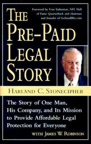 The Pre-Paid Legal Story: The Story of One Man, His Company, and Its Mission to