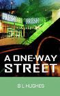 A One-Way Street by B L Hughes (Paperback / softback, 2005)
