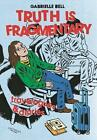 Truth is Fragmentary: Travelogues & Diaries by Gabrielle Bell (Paperback, 2014)