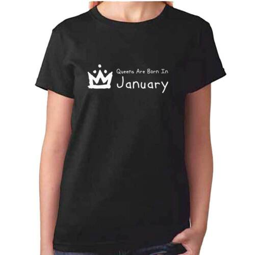 Ladies QUEENS Are Born In JANUARY T Shirt Birthday Tshirt