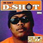 The Shot Calla by D-Shot (CD, Sick Wid' It)