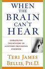 When the Brain Cant Hear by Bellis  Teri James (Paperback, 2003)