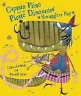 Captain Flinn and the Pirate Dinosaurs - Smugglers Bay! by Giles Andreae (Paperback, 2010)