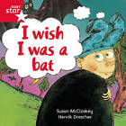 Rigby Star Independent Red Reader 10: I Wish I Was a Bat by Pearson Education Limited (Paperback, 2003)