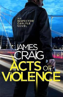 1 of 1 - Craig, James, Acts of Violence (Inspector Carlyle), Very Good Book