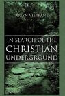 In Search of the Christian Underground by Vierkant Arlyn (Hardback, 2012)