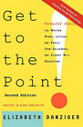 Get to the Point! Painless Advice for Writing Memos, Letters and Emails Your Colleagues and Clients Will Understand, Second Edition by Elizabeth Danziger (Paperback / softback, 2010)