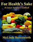 For Health's Sake: A Cancer Survivor's Cookbook by Mylinda Butterworth (Paperback / softback, 1999)