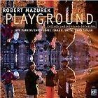 Rob Mazurek - Playground (2012)